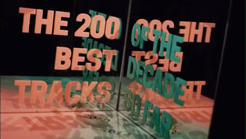 staff lists: the 200 best tracks of the decade so far (2010-2014)